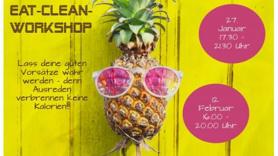 !!!NEUE TERMINE!!!! EAT CLEAN – Workshop